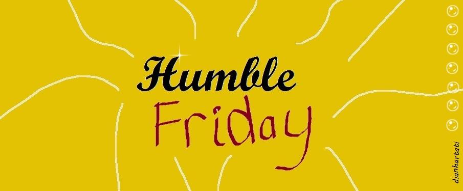 Humble Friday